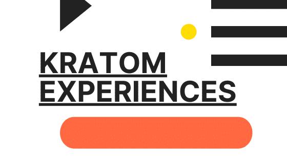 kratom experiences